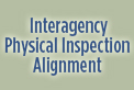 Interagency Physical Inspection Alignment